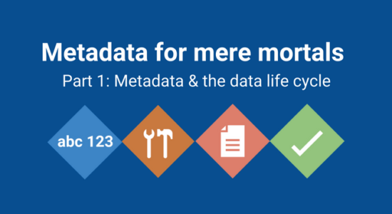 Introduction to metadata & the data life cycle
