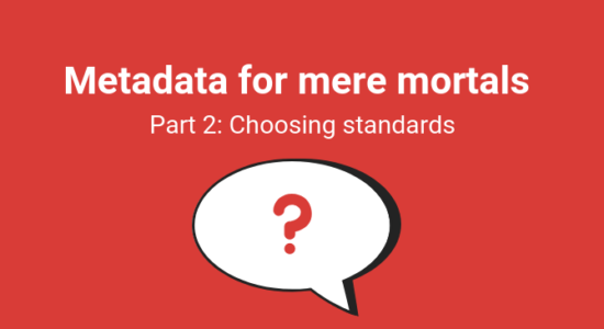 Metadata for mere mortals Part 2_ Choosing standards